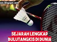 Sejarah Lengkap Bulu Tangkis (Badminton) di Dunia