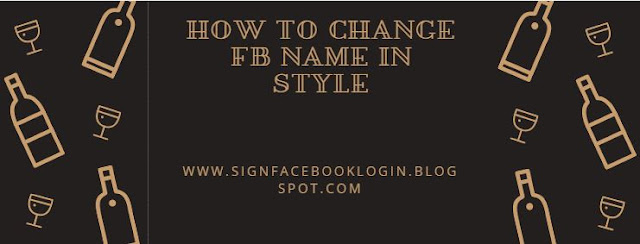 How To Change Fb Name In Style