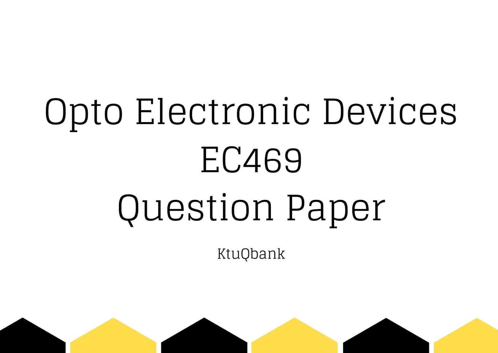 Opto Electronic Devices | EC469 | Question Papers (2015 batch)