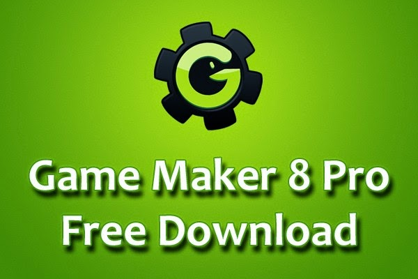 Game-Maker-8-Pro-Free-Download