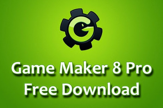 Game Maker 8 Pro Free Download Full Version - YJ ES Latest Buzz