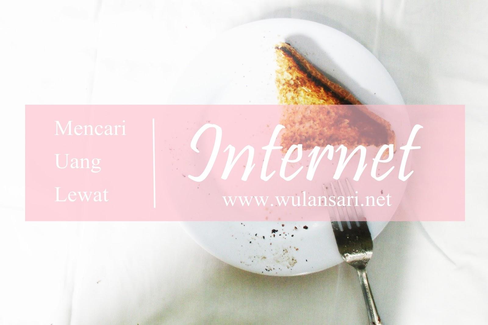 Mencari Uang Lewat Internet - Wulan Kenanga