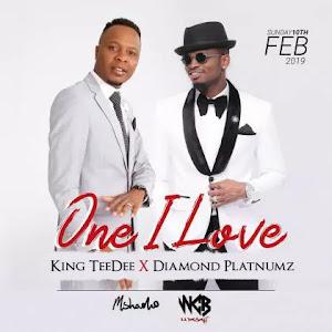 Download Audio | King TeeDee ft Diamond Platnumz - One I Love