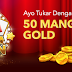 Pilihan Penukaran Cash : 50 Mango Gold Indoplay