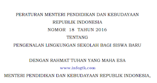 Kemdikbud telah mengeluarkan peraturan terbaru mengenai Masa Pengenalan Sekolah bagi sisw Permendikbud No 18 Tahun 2016