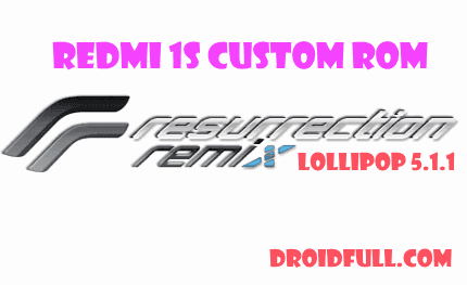 RESURRECTION REMIX LP 5.1.1 ROM- REDMI 1S