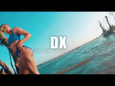 DOWNLOAD VIDEO: DX – Show Me Love (Dir by Snares Film)