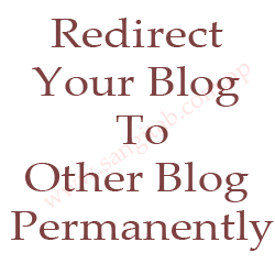 Automatically redirect Blogger Blogspot Blog to Another Blog or Website.