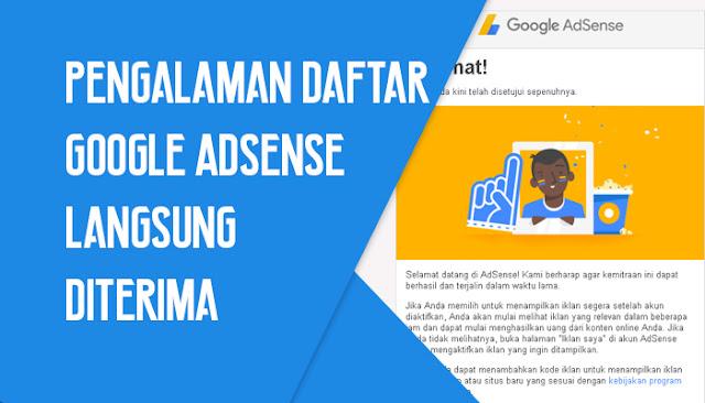 Pengalaman Daftar Google AdSense Langsung Diterima