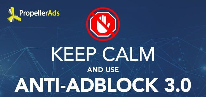 PropellerAds Siapkan Anti AdBlock Untuk Lepaskan Blokiran