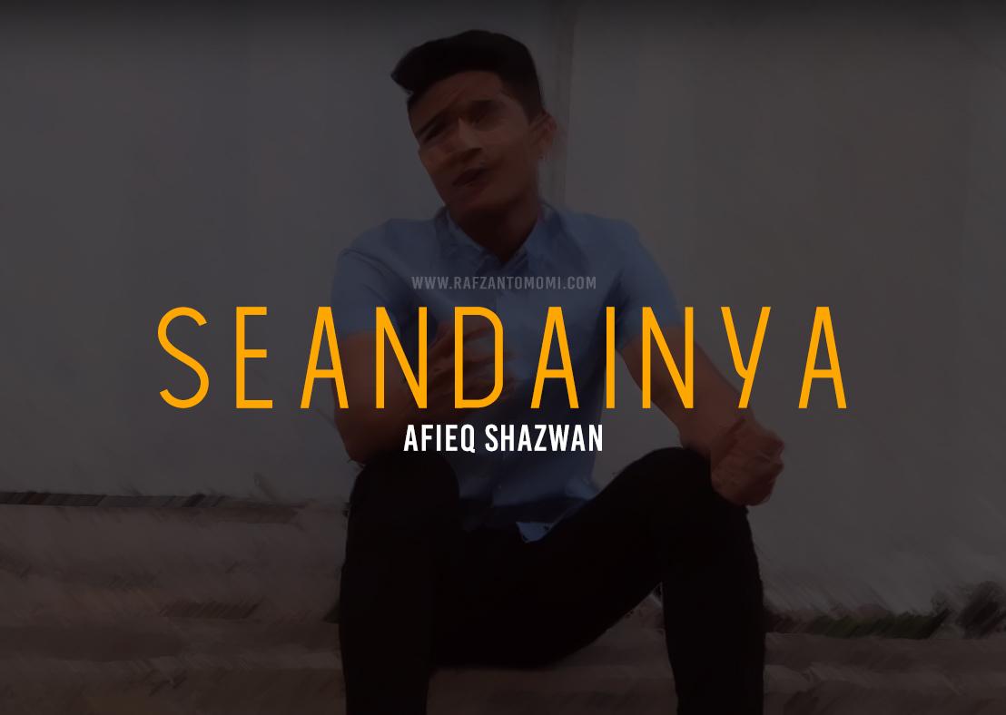 Lirik Lagu Seandainya - Afieq Shazwan