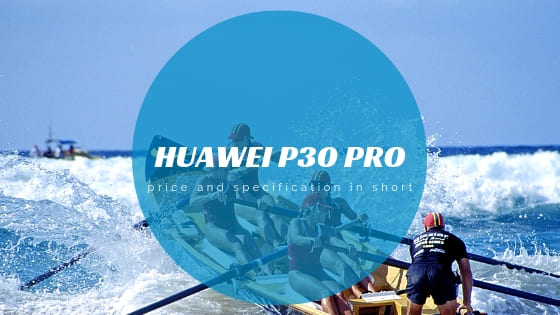 Huawei P30 Pro price and specification