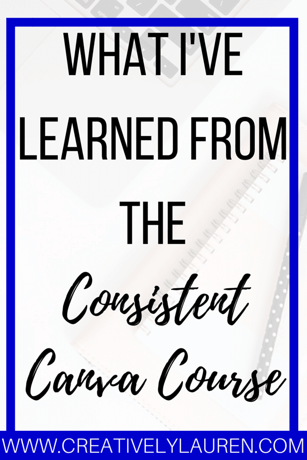 What I've Learned From The Consistent Canva Course