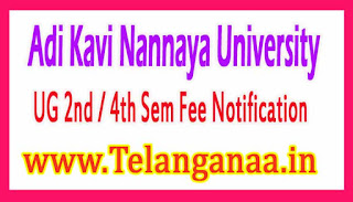 Adi Kavi Nannaya University UG 2nd / 4th Sem Fee Notification 2017