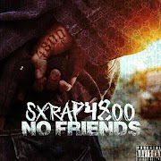 #NewSingle Sxrap4800 (@sxrap4800) - No Friends