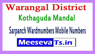 Kothaguda Mandal Sarpanch Wardmumbers Mobile Numbers List Warangal District in Tealangana State