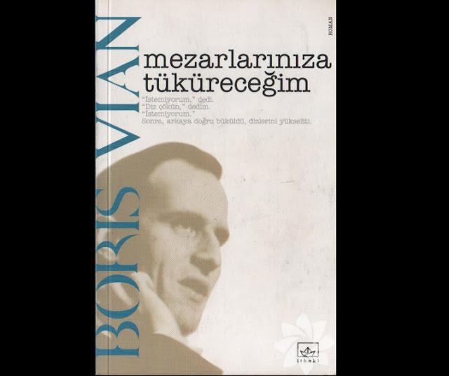 Mezarlarınıza Tüküreceğim - Boris Vian