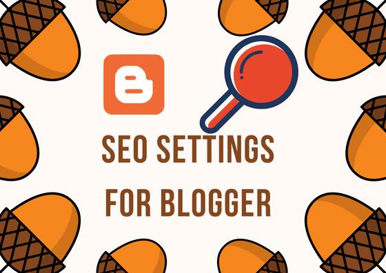 Seo Settings For Blogger,Advance SEO for Blogger