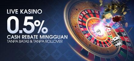 LIVE KASINO 0.5% CASH REBATE MINGGUAN
