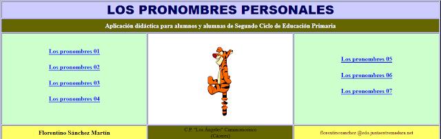 http://www.ceiploreto.es/sugerencias/cplosangeles.juntaextremadura.net/web/curso_4/lengua4/lospronombrespersonales/indice.htm