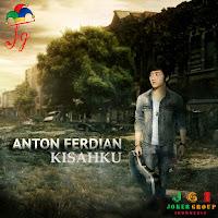 Lirik Lagu Anton Ferdian Kisahku