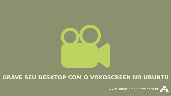 programa para gravar desktop no ubuntu