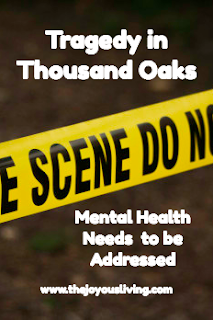 Tragedy strikes Thousand Oaks. Time to address mental health. | The joyous living