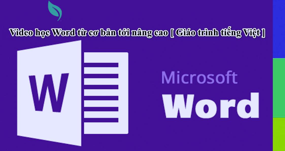 Video học Word từ cơ bản tới nâng cao [ Giáo trình tiếng Việt ]