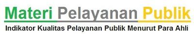 Materi Pelayanan Publik : Indikator Kualitas Pelayanan Publik Menurut Para Ahli