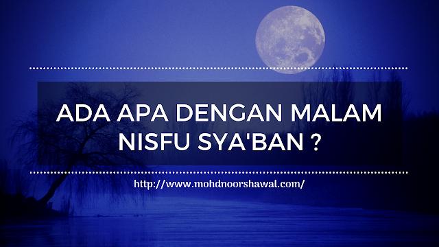 Ada apa dengan malam Nisfu Sya'ban?