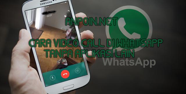 Cara Video Call Whatsapp Tanpa Aplikasi Lain, Cara Melakukan Video Call di Whatsapp Tanpa Bantuan Aplikasi Lain, Cara melakukan panggilan video di whatsapp, Cara pakai video call di whatsapp, cara gunakan video call di whatsapp, cara menggunakan video call di wa.