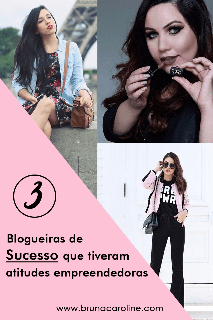 3 blogueiras  de sucesso que tiveram atitudes empreendedoras