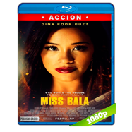 Miss Bala: Sin piedad (2019) BDRip 1080p Audio Dual Latino-Ingles