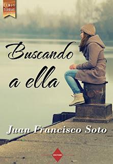 Buscando a Ella- Juan Francisco Soto Rodriguez