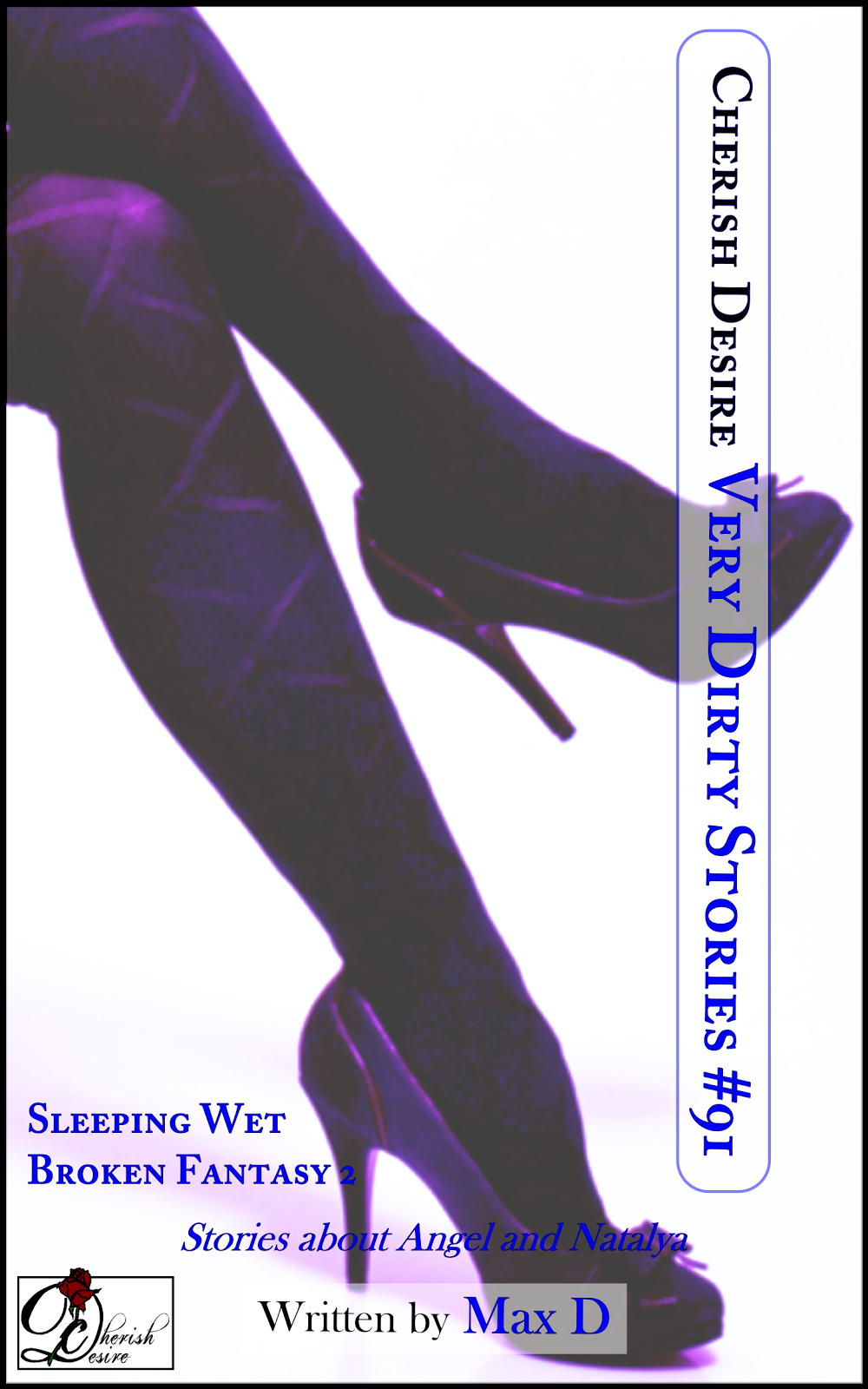 Cherish Desire: Very Dirty Stories #91, Max D, erotica