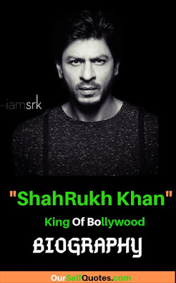 Shahrukh Khan Success Story In Hindi (Biography) | OurSelfQuotes