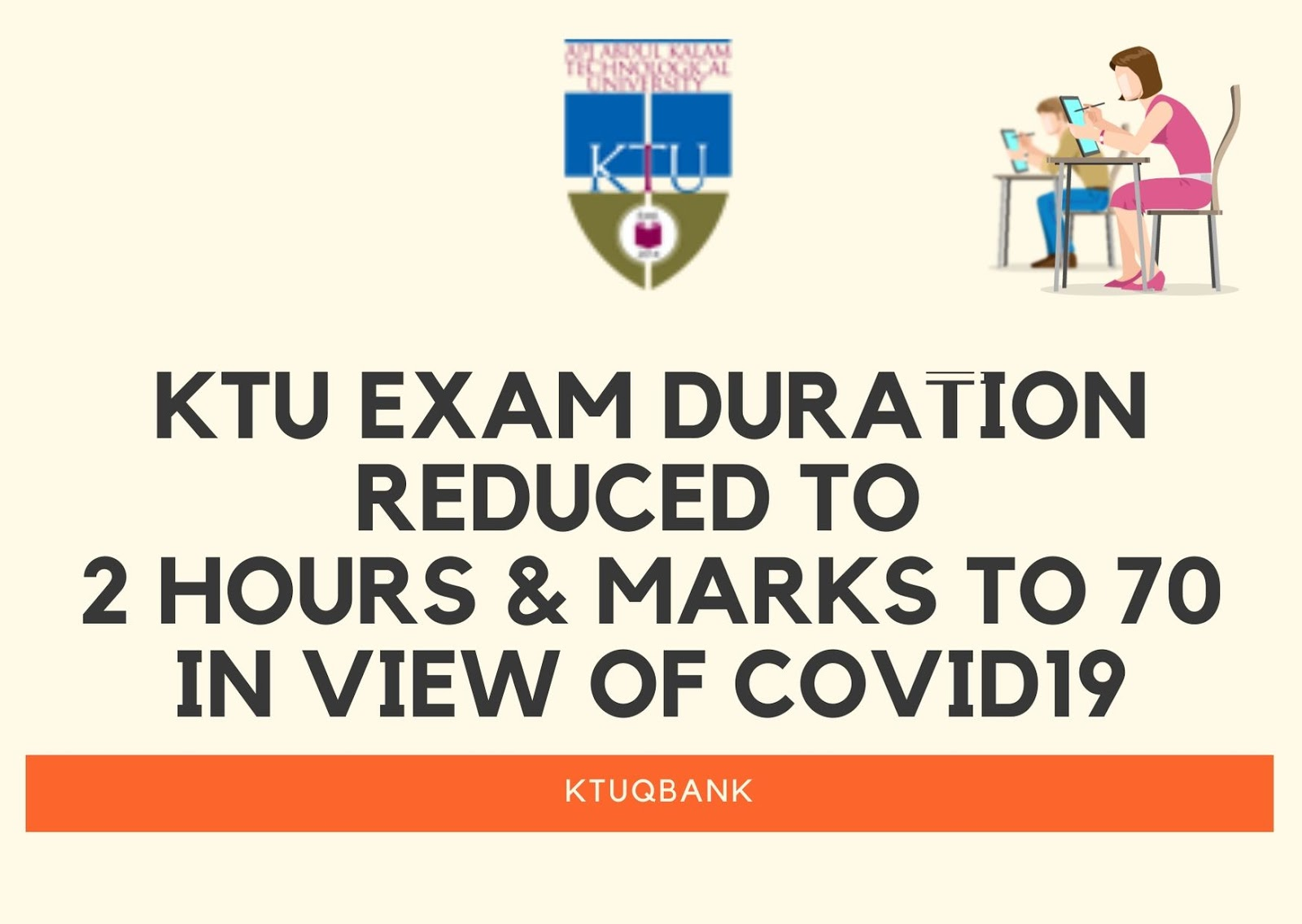 KTU Exam Duration reduced to 2 Hours & Marks in 70 in View of COVID-19|KTU Exam Duration reduced to 2 Hours & Marks in 70 in View of COVID-19| Question Papers (2015 batch)