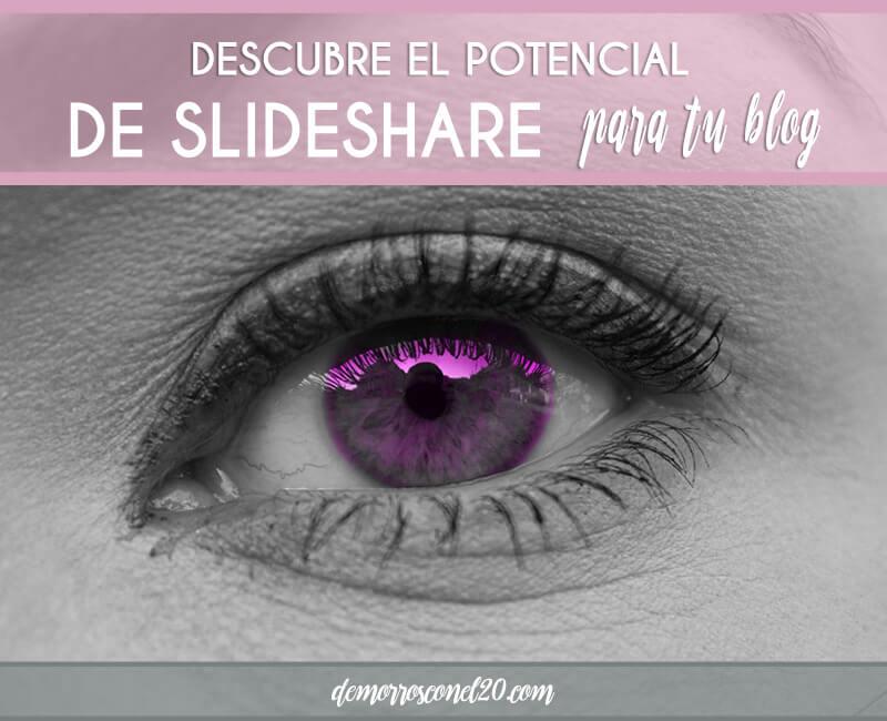 Descubre como usar Slideshare para aumentar las visitas a tu blog