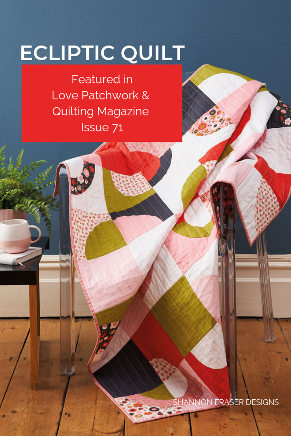 Ecliptic Quilt  | featured in Love Patchwork & Quilting Magazine Issue 71 | Shannon Fraser Designs