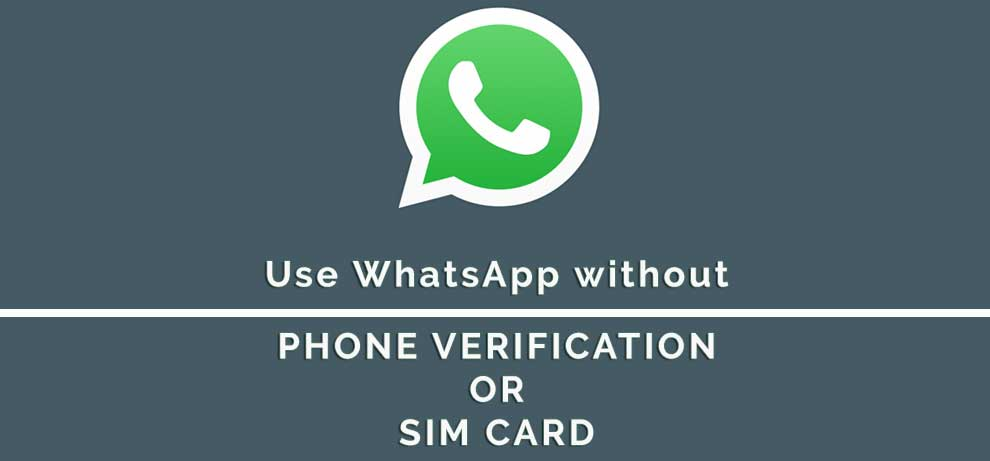 How to Activate Whatsapp Account without Phone Verification
