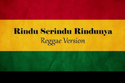 Download Rindu Serindu Rindunya (Reggae Version) MP3