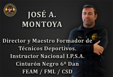 JOSE A MONTOYA DIRECTOR Y MAESTRO FORMADOR DE TECNICOS DEPORTIVOS INTERNATIONAL POLICE AND SECURITY ASOCCIATION IPSA