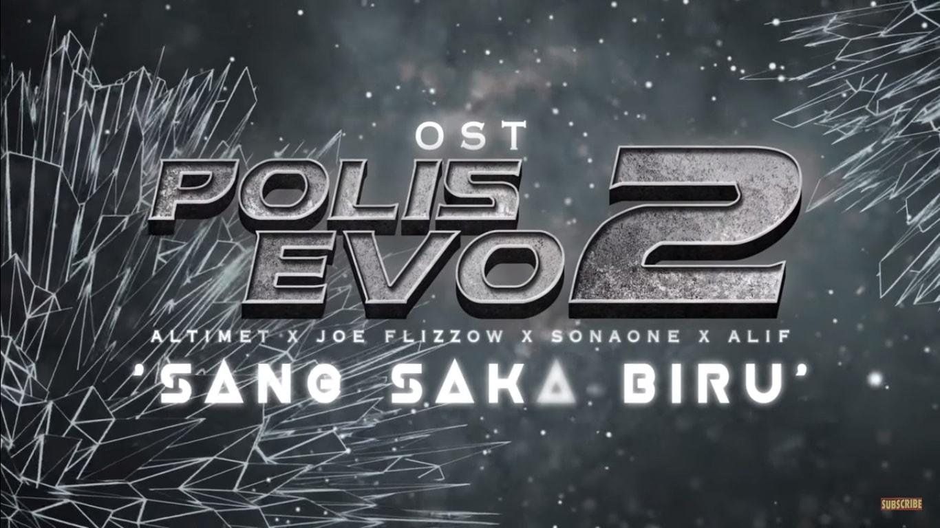 OST Polis Evo 2 | Sang Saka Biru - SonaOne, Alif, Joe Flizzow & Altimet