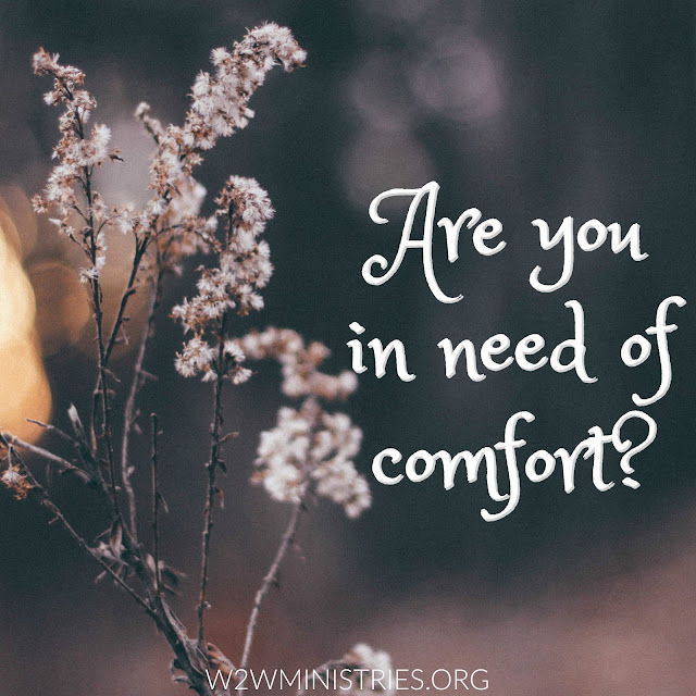 Are you in need of comfort? Join us for some comfort from God's Word.
