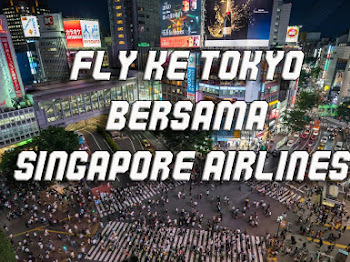 FLY KE TOKYO BERSAMA SINGAPORE AIRLINES
