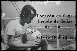 """""""Corazón en fuga, herido de dudas de amor..."""" Silvio Rodríguez"""