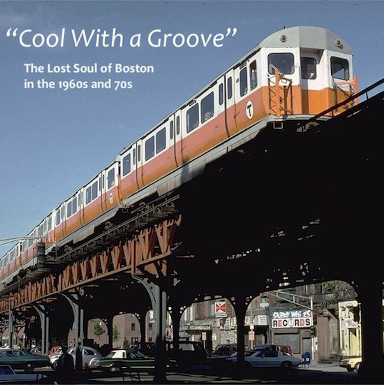 Cool With A Groove: Lost Boston Soul of the 60s & 70s