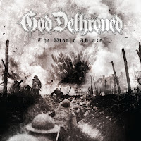 "God Dethroned - ""The World Ablaze"""