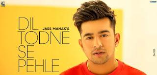 Dil Todne Se Pehle Lyrics by Jass Manak