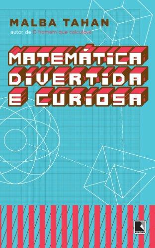 Matemática divertida e curiosa - Malba Tahan